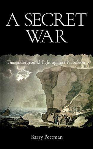A Secret War: the underground fight against Napoleon