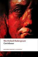 The Tragedy of Coriolanus (The Oxford Shakespeare: Oxford World's Classics)