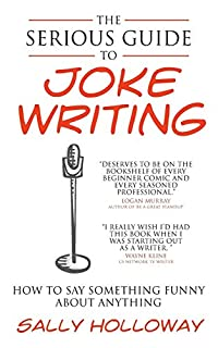 The Serious Guide to Joke Writing: How To Say Something Funny About Anything (1907498370) | Amazon price tracker / tracking, Amazon price history charts, Amazon price watches, Amazon price drop alerts