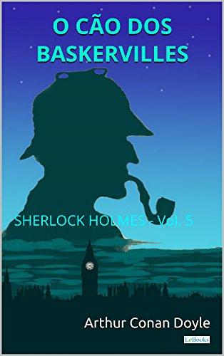 O Cão dos Baskervilles - Sherlock Holmes - Vol. 5 (Coleção Sherlock Holmes)