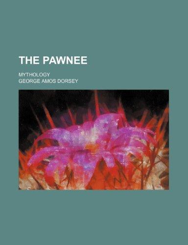 The Pawnee; mythology