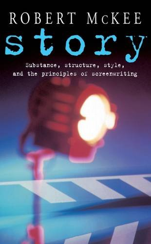 Story: Substance, Structure, Style and the Principles of Screenwriting (Methuen Film)