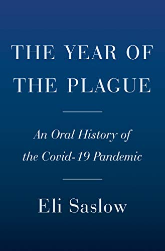 The Year of the Plague: An Oral History of the Covid-19 Pandemic (English Edition)
