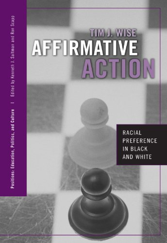 Affirmative Action: Racial Preference in Black and White (Positions: Education, Politics, and Culture)