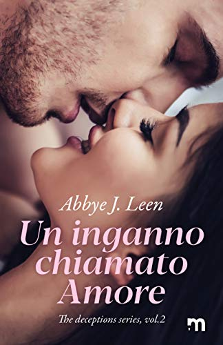Un inganno chiamato amore (The deception series Vol. 2) di [Abbye J. Leen]