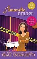 Amaretto Amber: A Private Investigator Comedy Mystery (Franki Amato Mysteries)