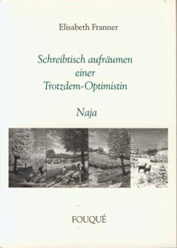 Schreibtisch aufräumen einer Trotzdem-Optimistin - Naja (Fouqué Literaturverlag)