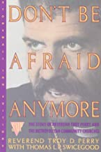Don't Be Afraid Anymore: The Story of Reverend Troy Perry and the Metropolitan Community Churches