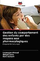 Gestion du comportement des enfants par des moyens non pharmacologiques: Chaque enfant est unique