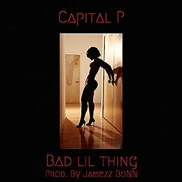 Bad Lil Thing