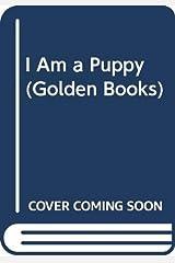 I Am a Puppy (Golden Books) Board book