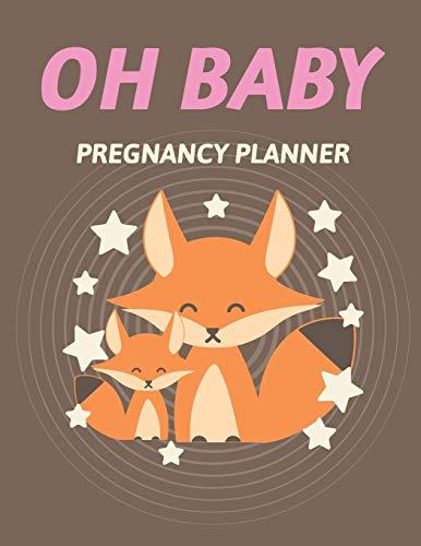 Oh Baby Pregnancy Planner: Pregnancy Planner Gift Trimester Symptoms Organizer Planner New Mom Baby Shower Gift Baby Expecting Calendar Baby Bump Diary Keepsake Memory