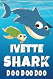 Ivette: Ivette Shark Doo Doo Doo Notebook Journal For Drawing or Sketching Writing Taking Notes, Personolized Gift For Ivette