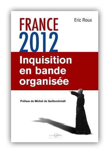 France 2012: Inquisition en bande organisée