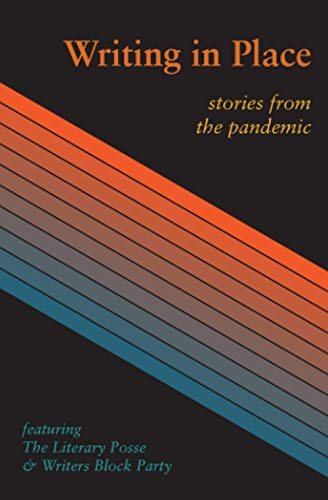 Writing in Place: Stories from the pandemic