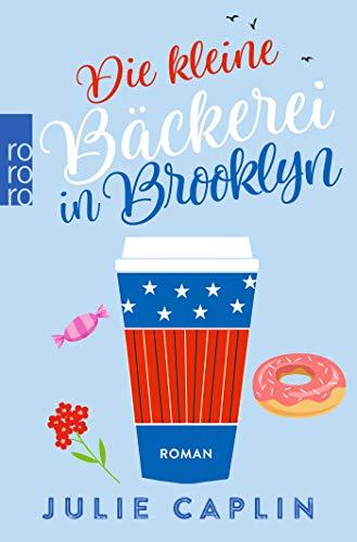 Buchseite und Rezensionen zu 'Die kleine Bäckerei in Brooklyn (Romantic Escapes, Band 2)' von Julie Caplin