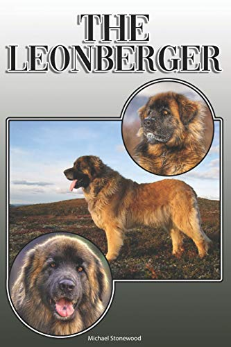 The Leonberger: A Complete and Comprehensive Owners Guide to: Buying, Owning, Health, Grooming, Training, Obedience, Understanding and Caring for Your Leonberger