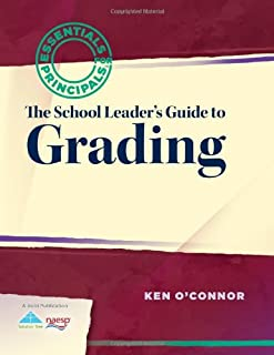School Leader's Guide to Grading (Essentials for Principals Series)