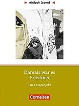 einfach lesen! Niveau 2 - Damals war es Friedrich: Ein Leseprojekt zu dem gleichnamigen Roman von Hans Peter Richter. Arbeitsbuch mit Lösungen