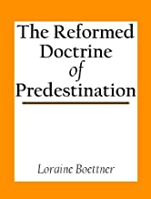 Best the reformed doctrine of predestination Reviews