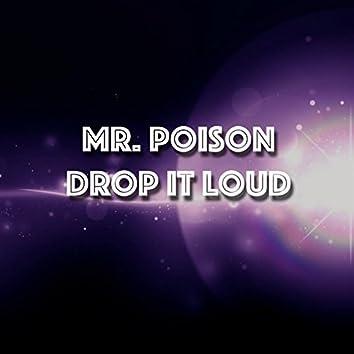 Drop It Loud