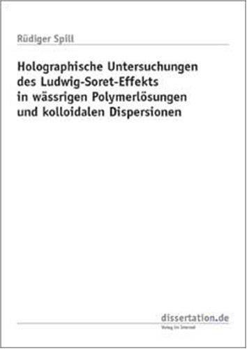 Holographische Untersuchungen des Ludwig-Soret-Effekts in wässrigen Polymerlösungen und kolloidalen Dispersionen