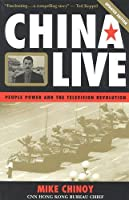 China Live: People Power and the Television Revolution