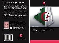 A Experiência Argelina na Guerra de Guerrilha (1954-1962)