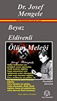 Beyaz Eldivenli Ölüm Melegi Dr. Josef Mengele