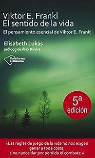 Viktor E.Frankl - El Sentido De La Vida par Elisabeth Lukas