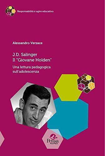 J.D. Salinger Il «Giovane Holden». Una lettura pedagogica sull'adolescenza