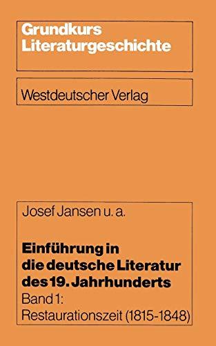 Einführung in die deutsche Literatur des 19. Jahrhunderts, Bd.1, Restaurationszeit: Restaurationszeit (1815–1848) (Grundkurs Literaturgeschichte, 1, Band 1)