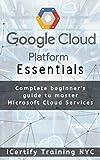 Google Cloud Platform Essentials: Complete guide for beginners to master Google Cloud Platform