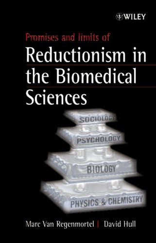 Promises and Limits of Reductionism in the Biomedical Sciences (Catalysts for Fine Chemical Synthesis)