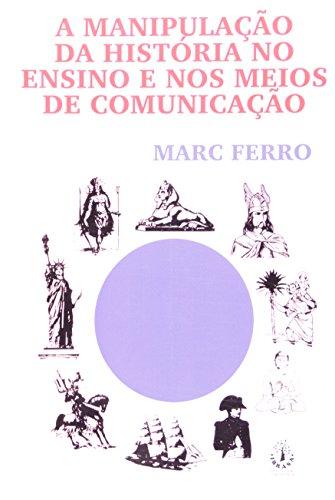 Manipulacao Da Historia No Ensino E Nos Meios De Comunicacao