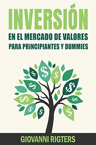 Inversión En El Mercado De Valores Para Principiantes Y Dummies [Stock Market Investing For Beginners & Dummies] (Spanish Edition)