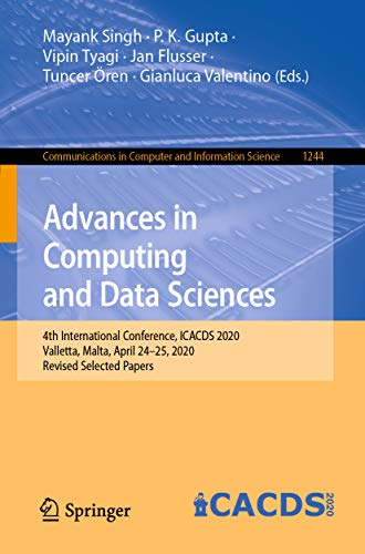 Advances in Computing and Data Sciences: 4th International Conference, ICACDS 2020, Valletta, Malta, April 24–25, 2020, Revised Selected Papers (Communications ... Science Book 1244) (English Edition)