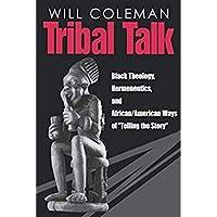 Tribal Talk: Black Theology Hermeneutics and African/American Ways of Telling the Story【洋書】 [並行輸入品]