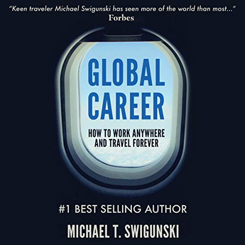 Global Career: How to Work Anywhere and Travel Forever  By  cover art