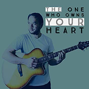 The One Who Owns Your Heart