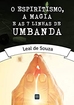 O Espiritismo, a Magia e as Sete Linhas de Umbanda por [Leal de Souza, Rafael Arrais]