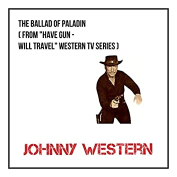 """The Ballad of Paladin (From """"Have Gun - Will Travel"""" Western Tv Series)"""