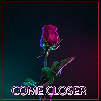 Come Closer (feat. Young Stoner)