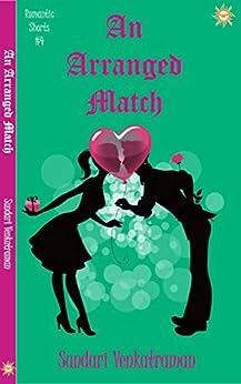 An Arranged Match (Romantic Shorts Book 4) by [Sundari Venkatraman]