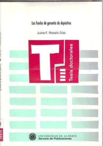 Los fondos de garantía de depósitos (Tesis Doctorales (Edición Electrónica))