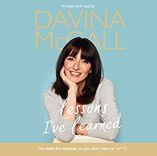 Lessons I've Learned                   By:                                                                                                                                 Davina McCall                               Narrated by:                                                                                                                                 Davina McCall                      Length: 7 hrs and 51 mins     1,253 ratings     Overall 4.6