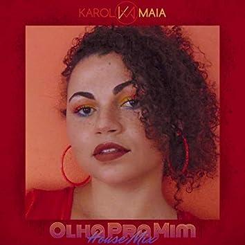 Olha Pra Mim (House Mix)