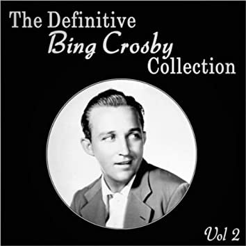 The Definitive Bing Crosby Collection - Vol 2