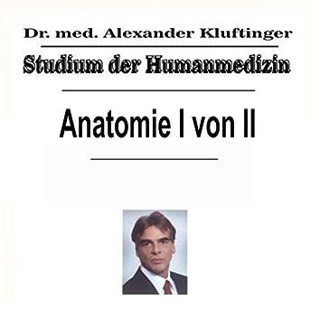 Studium der Humanmedizin - Anatomie, Pt. 1