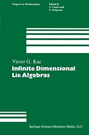 Infinite Dimensional Lie Algebras: An Introduction (Progress in Mathematics) by Victor G. Kac(2012-12-16)